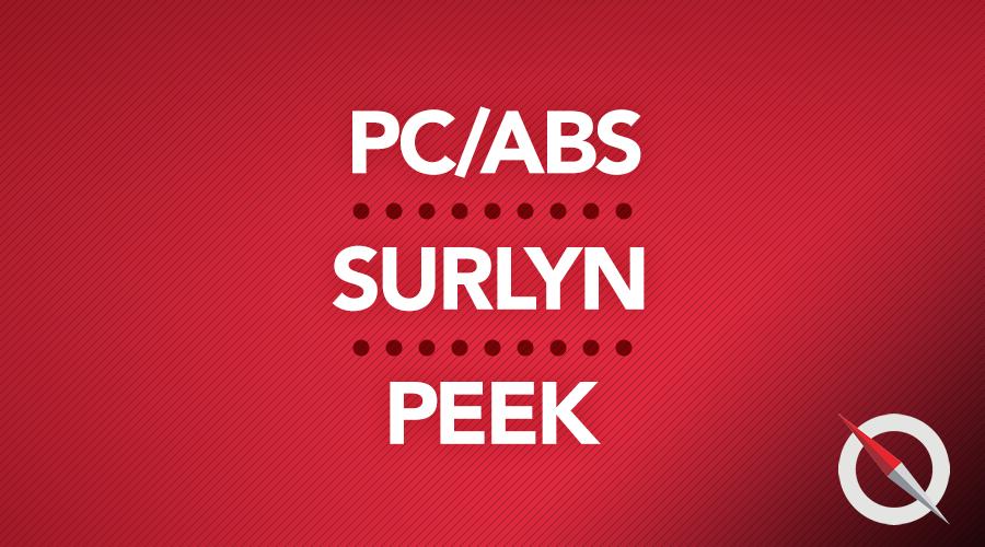 PC/ABS, SURLYN, PEEK